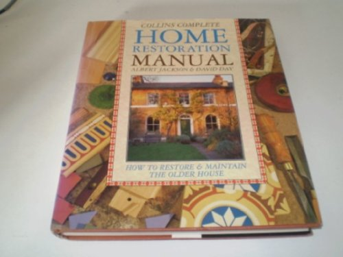 Collins Complete Home Restoration Manual: How to Restore and Maintain the Older House by Albert Jackson