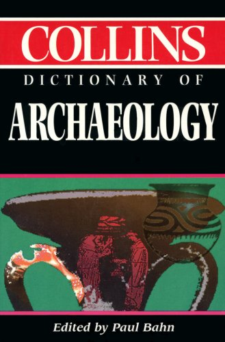 Collins Dictionary of Archaeology by Paul G. Bahn