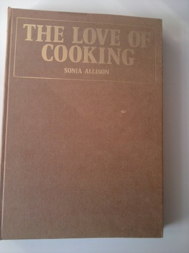 Love of Cooking by Sonia Allison