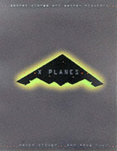 X-planes: Secret Aircraft and Secret Missions by David Oliver