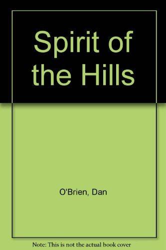 Spirit of the Hills by Dan O'Brien