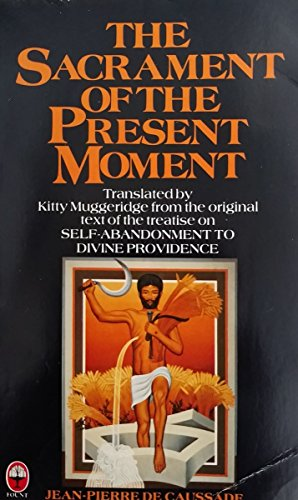The Sacrament of the Present Moment by Jean-Pierre De Caussade