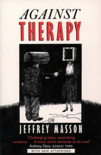 Against Therapy by Jeffrey Masson