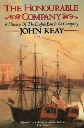 The Honourable Company: History of the English East India Company by John Keay