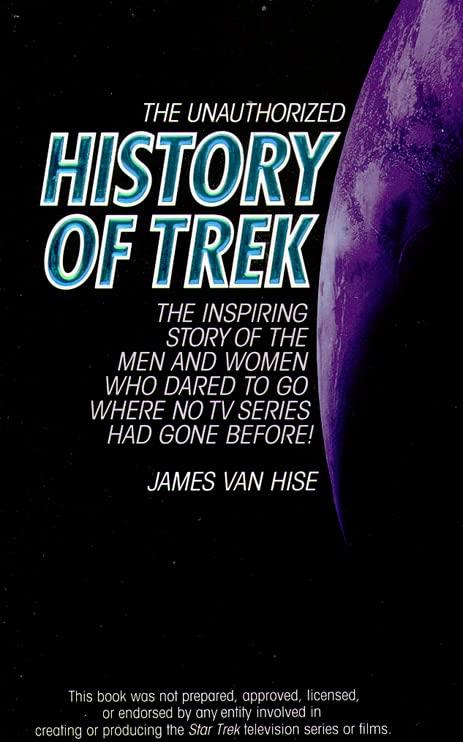 The Unauthorized History of Trek by James Van Hise