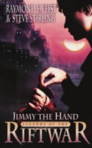 Jimmy the Hand: Bk. 3: Tales of the Riftwar by Raymond E. Feist