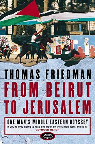 From Beirut to Jerusalem: One Man's Middle Eastern Odyssey by Thomas L. Friedman