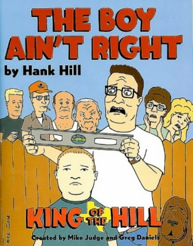 King of the Hill: The Boy Ain't Right by Mike Judge