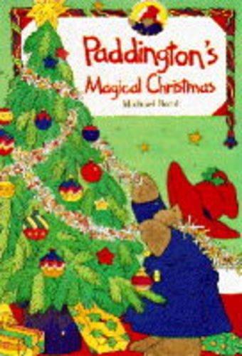 Paddington's Magical Christmas by Michael Bond
