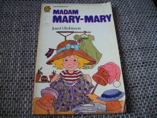 Madam Mary-Mary by Joan G. Robinson