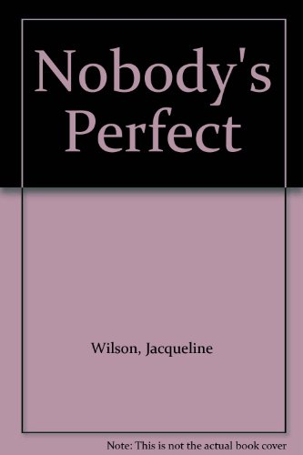 Nobody's Perfect by Jacqueline Wilson