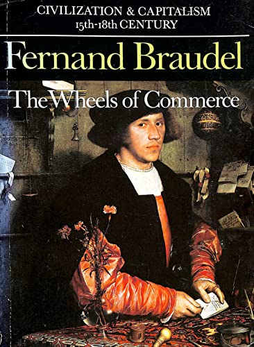 Civilization and Capitalism, 15th-18th Century: v. 2: Wheels of Commerce by Fernand Braudel