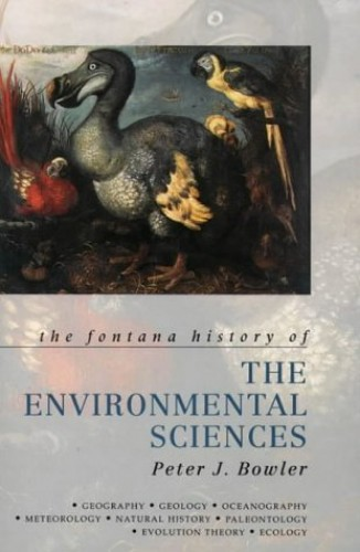 Fontana History of the Environmental Sciences by Peter J. Bowler