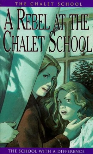 A Rebel at the Chalet School by Elinor M. Brent-Dyer