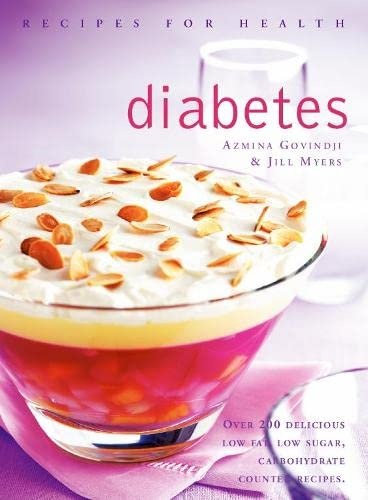 Diabetes: Low Fat, Low Sugar, Carbohydrate-Counted Recipes for the Management of Diabetes by Azmina Govindji