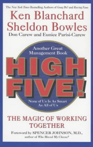 The One Minute Manager: High Five! by Kenneth H. Blanchard, Ph.D.