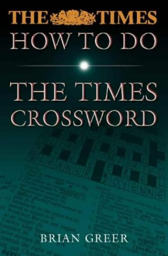 """How to Do the """"Times"""" Crossword by Brian Greer"""