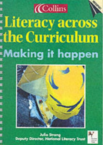 Literacy Across the Curriculum: Making it Happen by Julia Strong