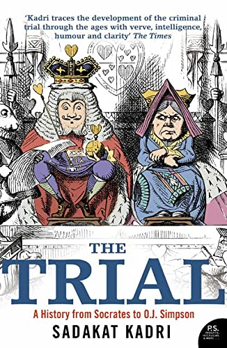 The Trial: A History from Socrates to O.J. Simpson by Sadakat Kadri