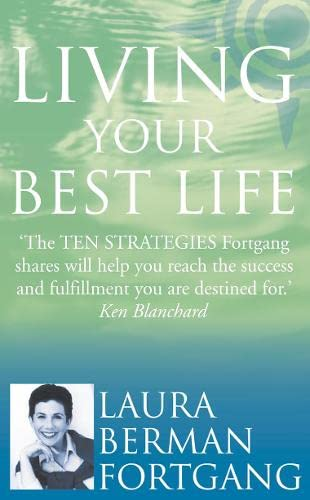 Living Your Best Life: 10 strategies to go from where you are to where you are meant to be by Laura Berman Fortgang