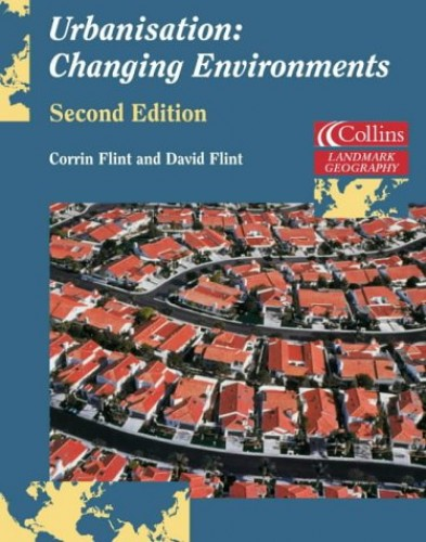Urbanisation: Changing Environments by Corrin Flint