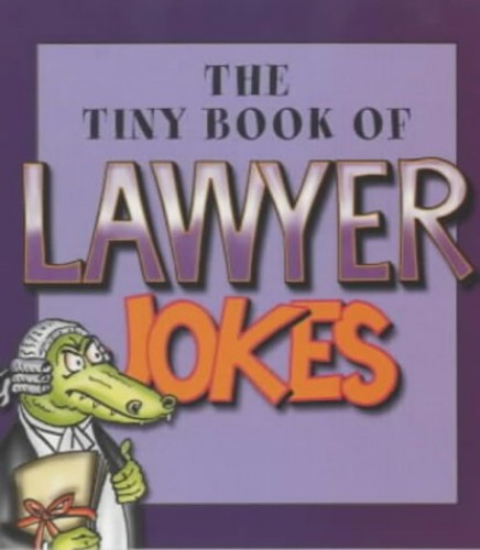The Tiny Book of Lawyer Jokes by