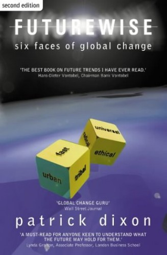 Futurewise: The Six Faces of Global Change by Patrick Dixon