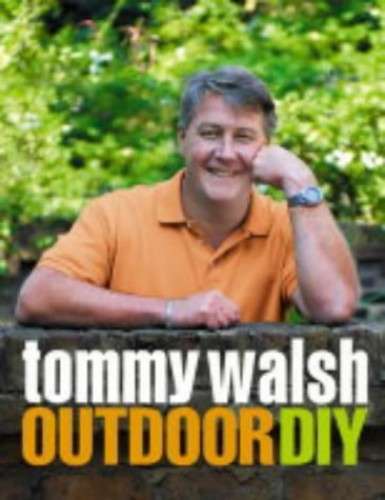 Tommy Walsh Outdoor DIY by Tommy Walsh