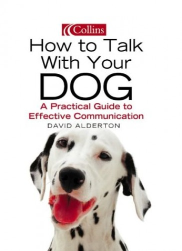 How to Talk with Your Dog by David Alderton