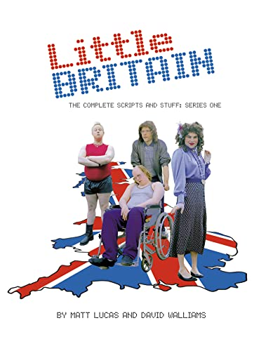 """""""Little Britain"""": The Complete Scripts and Stuff: Series One by Matt Lucas"""