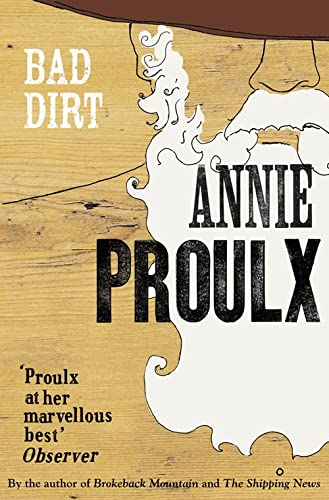 Bad Dirt: Wyoming Stories: v. 2 by Annie Proulx