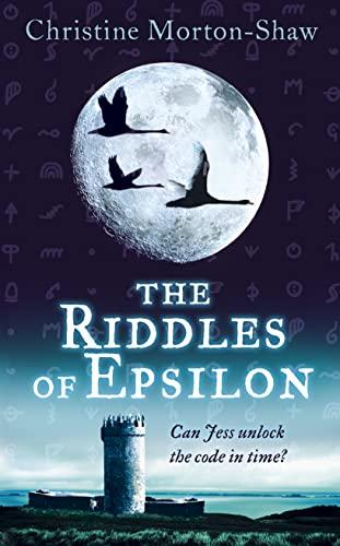The Riddles of Epsilon by Christine Morton-Shaw