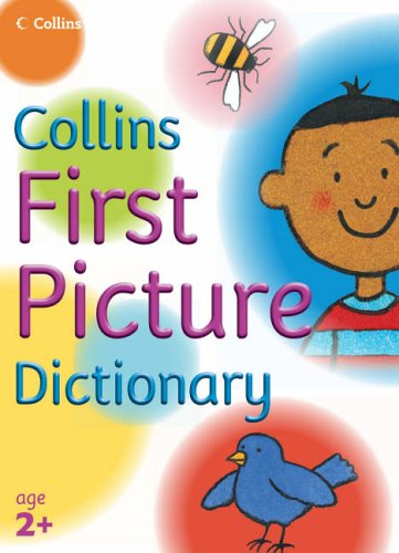 Collins Primary Dictionaries - First Picture Dictionary by Collins Dictionaries