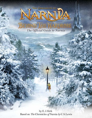 Beyond the Wardrobe: The Official Guide to Narnia by E.J. Kirk