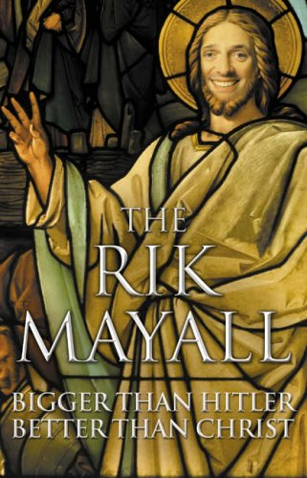 Bigger Than Hitler, Better Than Christ by Rik Mayall