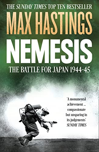 Nemesis: The Battle for Japan, 1944--45 by Sir Max Hastings