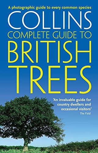 Collins Complete Guide: British Trees: A Photographic Guide to Every Common Species by Paul Sterry