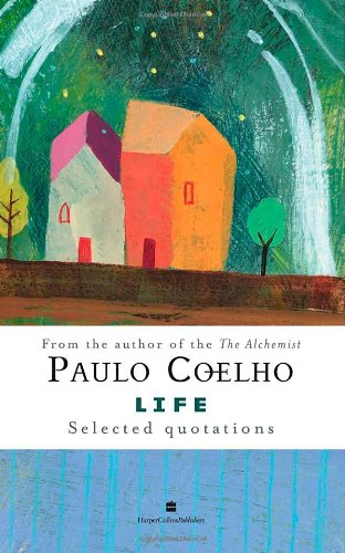 Life: Selected Quotations by Paulo Coelho