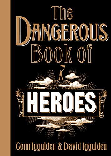 The Dangerous Book of Heroes by Conn Iggulden