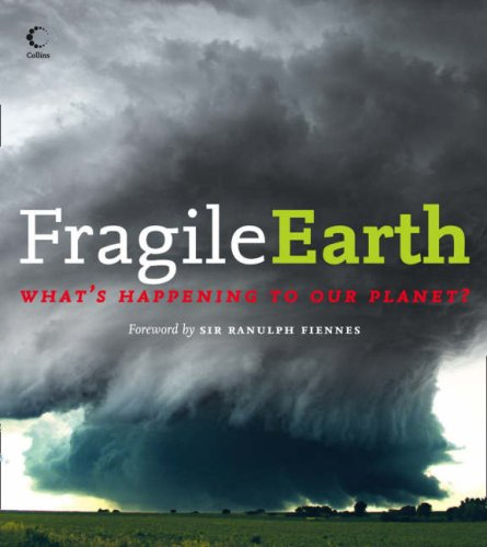 Fragile Earth: What's Happening to Our Planet? by