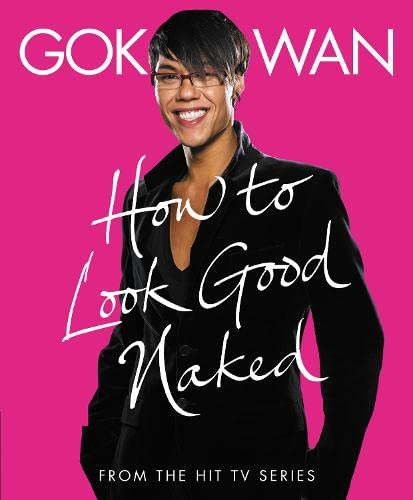 """How to Look Good Naked"": Shop for Your Shape and Look Amazing! by Gok Wan"
