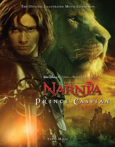 """Prince Caspian"": The Official Illustrated Movie Companion by Ernie Malik"