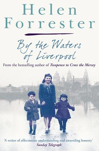 By the Waters of Liverpool / Lime Street at Two by Helen Forrester