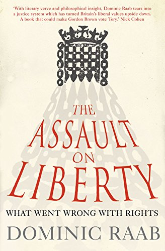 The Assault on Liberty by Dominic Raab