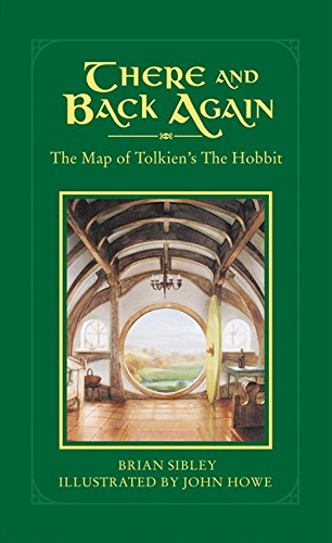 """There and Back Again: The Map of Tolkien's """"Hobbit"""" by Brian Sibley"""