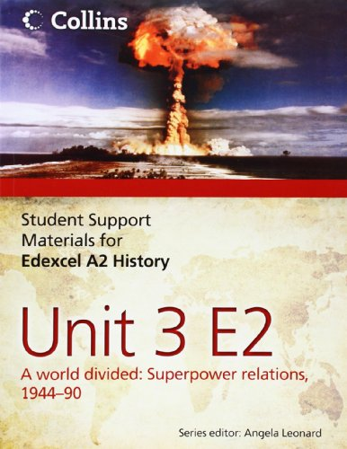 Edexcel A2 Unit 3 Option E2: A World Divided: Superpower Relations, 1944-90 by Robin Bunce