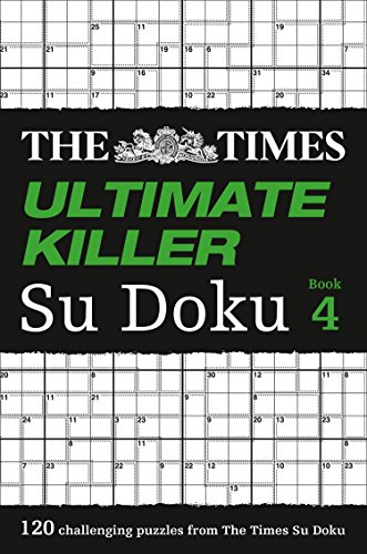 The Times Ultimate Killer Su Doku Book 4: 120 of the Deadliest Su Doku Puzzles: Book 4 by The Times Mind Games