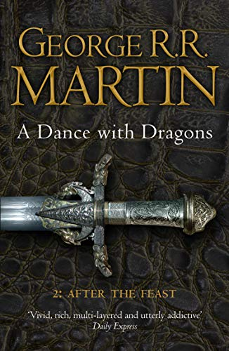 A Dance With Dragons (Part Two): After the Feast: Book 5 of a Song of Ice and Fire by George R. R. Martin