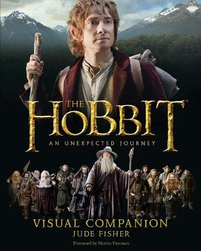 The Hobbit: An Unexpected Journey - Visual Companion by Jude Fisher