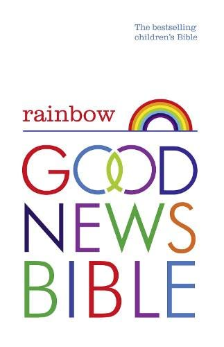 Rainbow Good News Bible: The Bestselling Children's Bible by